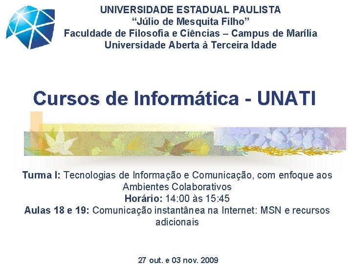 UNIVERSIDADE ESTADUAL PAULISTA Jlio de Mesquita Filho Faculdade