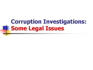 Corruption Investigations Some Legal Issues Covert Investigations Interception