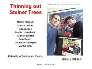 Thinning out Steiner Trees Matteo Fischetti Markus Leitner