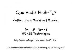 Quo Vadis HighTC Cultivating a Massive Market Paul