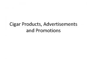 Cigar Products Advertisements and Promotions Flavored Products High