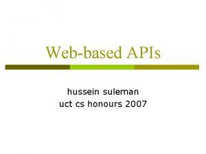 Webbased APIs hussein suleman uct cs honours 2007