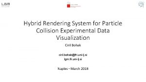 Hybrid Rendering System for Particle Collision Experimental Data