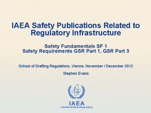 IAEA Safety Publications Related to Regulatory Infrastructure Safety