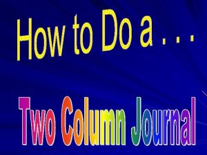 Formatting Your Paper First divide the paper into