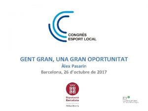 GENT GRAN UNA GRAN OPORTUNITAT lex Pasarin Barcelona