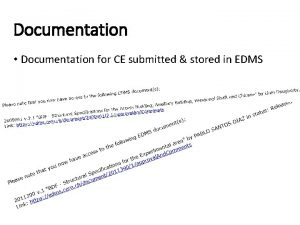 Documentation Documentation for CE submitted stored in EDMS