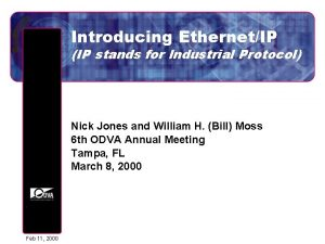 Introducing EthernetIP IP stands for Industrial Protocol Nick