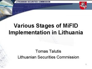 Various Stages of Mi FID Implementation in Lithuania