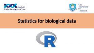 Statistics for biological data Statistics for biological data