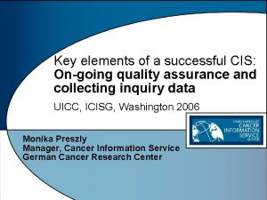 Key elements of a successful CIS Ongoing quality