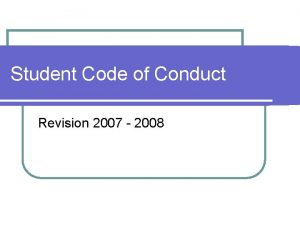 Student Code of Conduct Revision 2007 2008 Remove