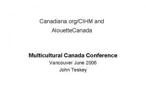 Canadiana orgCIHM and Alouette Canada Multicultural Canada Conference