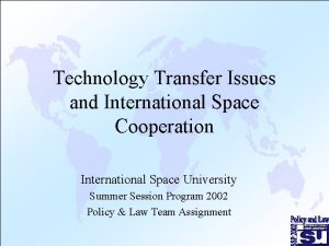 Technology Transfer Issues and International Space Cooperation International