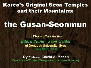 Koreas Original Seon Temples and their Mountains the