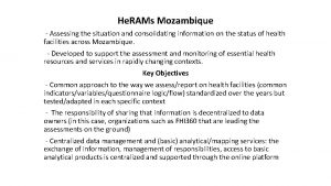 He RAMs Mozambique Assessing the situation and consolidating