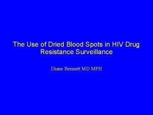The Use of Dried Blood Spots in HIV