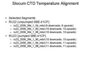 Slocum CTD Temperature Alignment Selected Segments RU 22