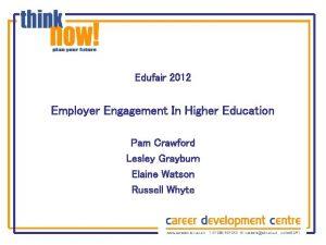 Edufair 2012 Employer Engagement In Higher Education Pam