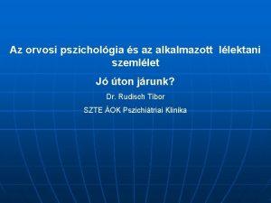 Az orvosi pszicholgia s az alkalmazott llektani szemllet