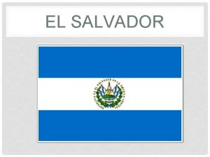 EL SALVADOR POLITICALPHYSICAL GEOGRAPHY POPULATION DENSITY Total Population