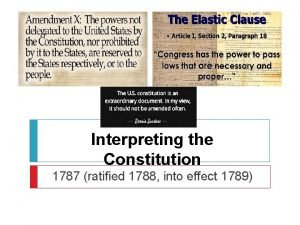 Interpreting the Constitution 1787 ratified 1788 into effect