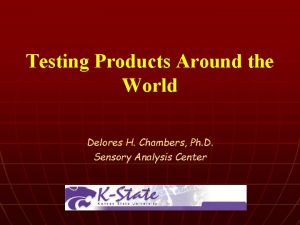 Testing Products Around the World Delores H Chambers
