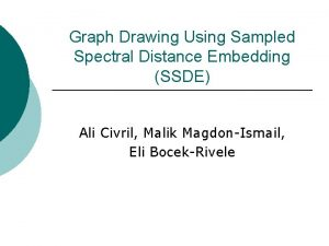 Graph Drawing Using Sampled Spectral Distance Embedding SSDE