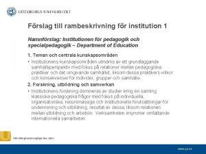 Frslag till rambeskrivning fr institution 1 Namnfrslag Institutionen