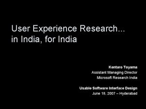 User Experience Research in India for India Kentaro