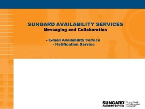 SUNGARD AVAILABILITY SERVICES Messaging and Collaboration Email Availability