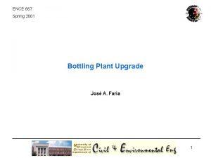 ENCE 667 Spring 2001 Bottling Plant Upgrade Jos