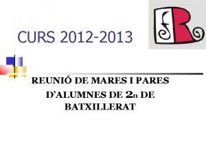 CURS 2012 2013 REUNI DE MARES I PARES