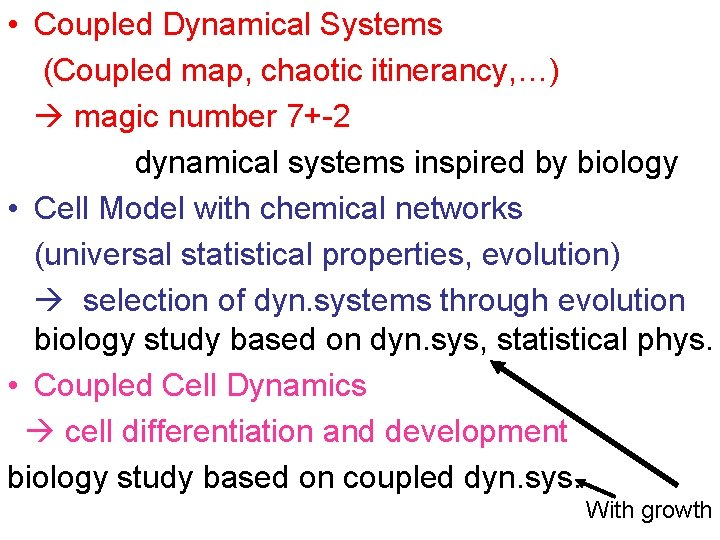 Coupled Dynamical Systems Coupled map chaotic itinerancy magic