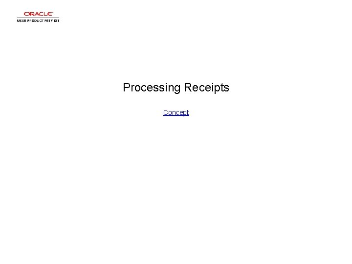 Processing Receipts Concept Processing Receipts Processing Receipts Step