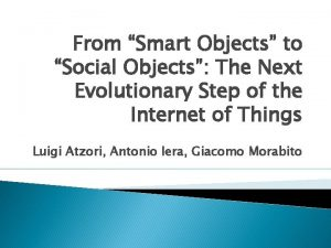 From Smart Objects to Social Objects The Next