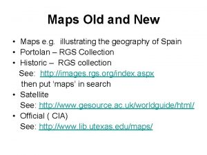 Maps Old and New Maps e g illustrating