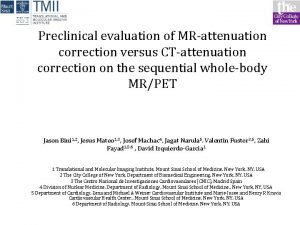 Preclinical evaluation of MRattenuation correction versus CTattenuation correction