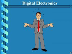Digital Electronics Chapter 1 Binary Systems Digital Electronics
