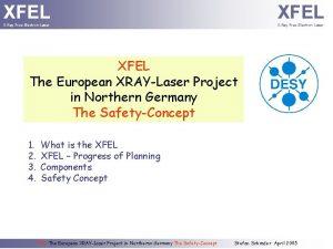 XFEL XRay FreeElectron Laser XFEL The European XRAYLaser