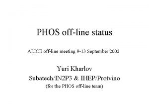 PHOS offline status ALICE offline meeting 9 13