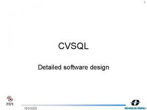 1 CVSQL Detailed software design 1022020 2 Introduction
