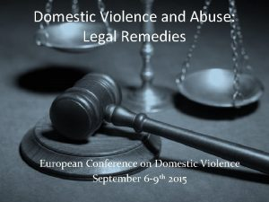 Domestic Violence and Abuse Legal Remedies European Conference