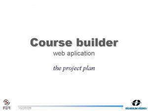 Course builder web aplication the project plan 1022020