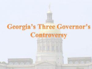 Georgias Three Governors Controversy Georgias three governors controversy