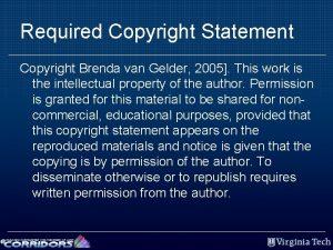 Required Copyright Statement Copyright Brenda van Gelder 2005