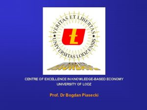 CENTRE OF EXCELLENCE IN KNOWLEDGEBASED ECONOMY UNIVERSITY OF
