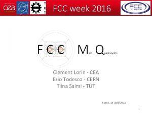 FCC week 2016 FCC M Q ain uadrupoles
