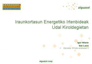 Iraunkortasun Energetiko Irtenbideak Udal Kiroldegietan Igor Hilario Iker
