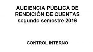 AUDIENCIA PBLICA DE RENDICIN DE CUENTAS segundo semestre
